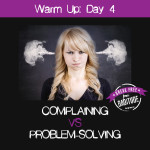 Warm-Up Day 4: Complaining vs. Problem-Solving