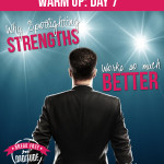Warm-Up Day 7: Why Spotlighting Strengths Works So Much Better