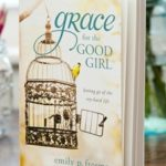 Grace for the Good Girl: The Danger of a Good Reputation