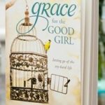 Grace for the Good Girl: So That or Just Because?