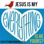 "How Jesus Became My ""Everything"""