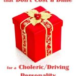Top 10 Priceless Gifts that Don't Cost a Dime — for a Choleric/Driver!