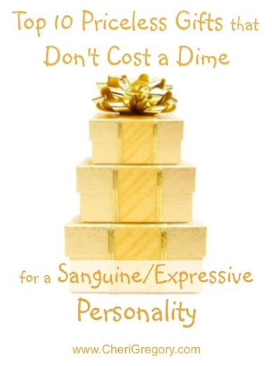 Top 10 Priceless Gifts That Don't Cost a Dime — for a Sanguine/Expressive!