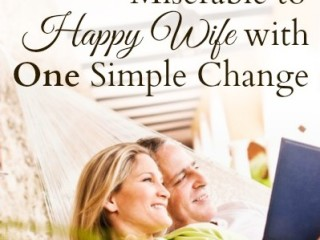 How I Went from Miserable Wife to Happy Wife