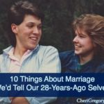 10 Things About Marriage We'd Tell Our 28-years-ago Selves