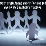 The Ugly Truth About Myself I've Had to Face Due to My Daughter's Tattoos