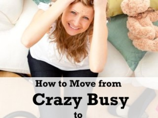 How to Move from Crazy Busy to Braver Living