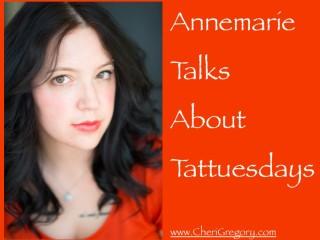 Annemarie Talks About Tattuesdays