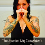 Tattuesday:  The Stories My Daughter's Tattoos Are Telling
