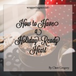 How to Have a Holiday-Ready Heart