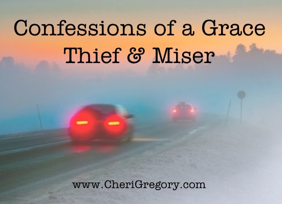 Confessions of a Grace Thief and Miser