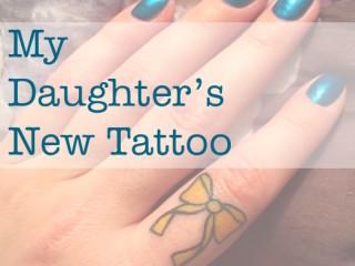 My Daughter's New Tattoo