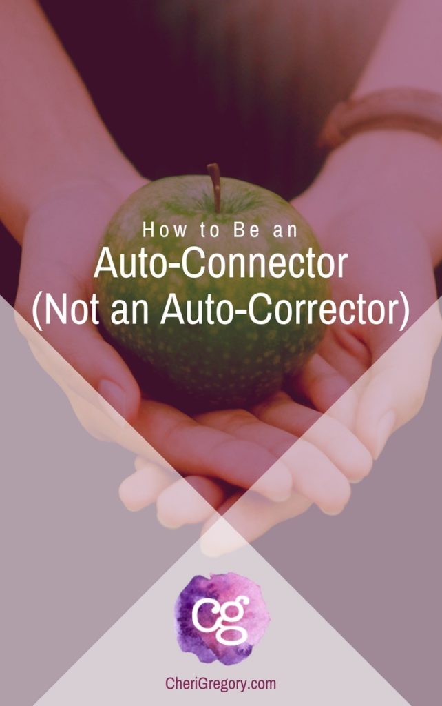 How to be an Auto-Connector (Not an Auto-Corrector) - be an encourager