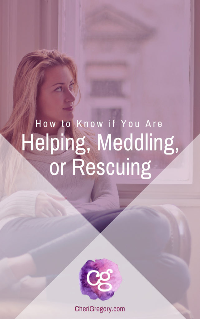 How to Know if You Are Helping Meddling or Rescuing Being Helpful